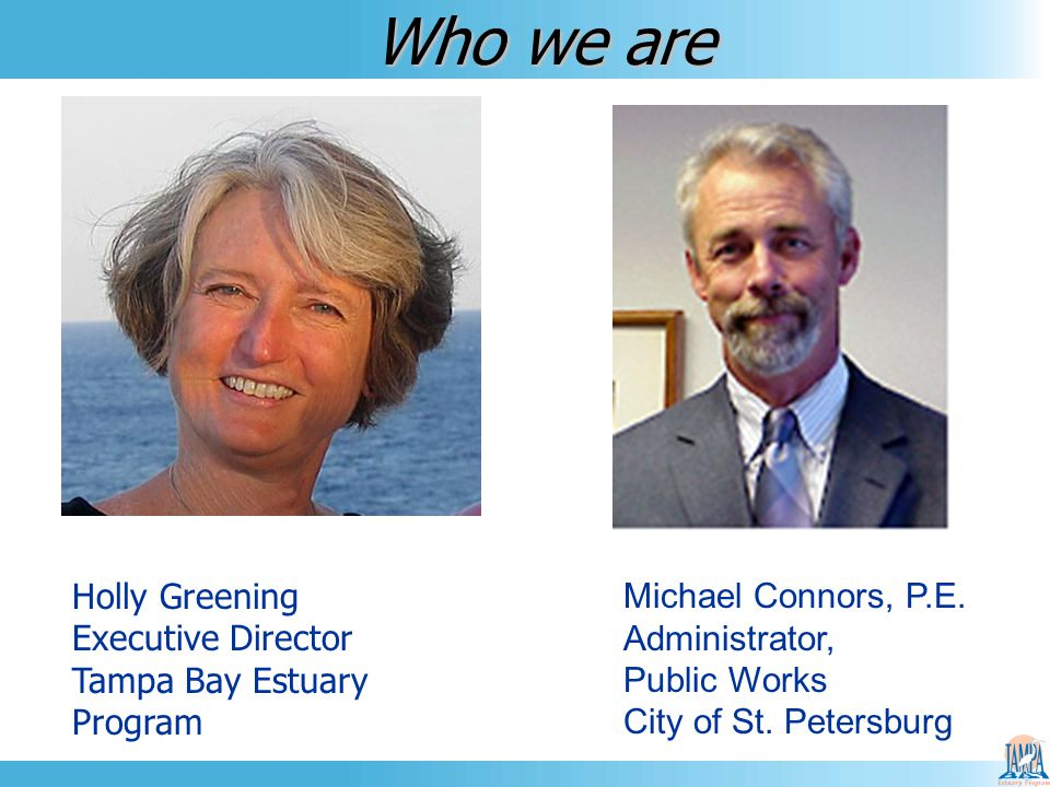 Who we are Michael Connors, P.E. Administrator, Public Works City of St.