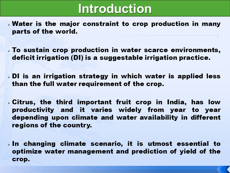  Water is the major constraint to crop production in many parts of the world.