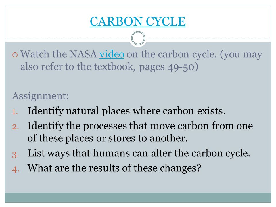 CARBON CYCLE  Watch the NASA video on the carbon cycle.
