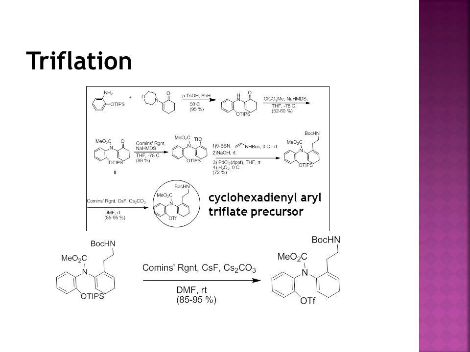cyclohexadienyl aryl triflate precursor