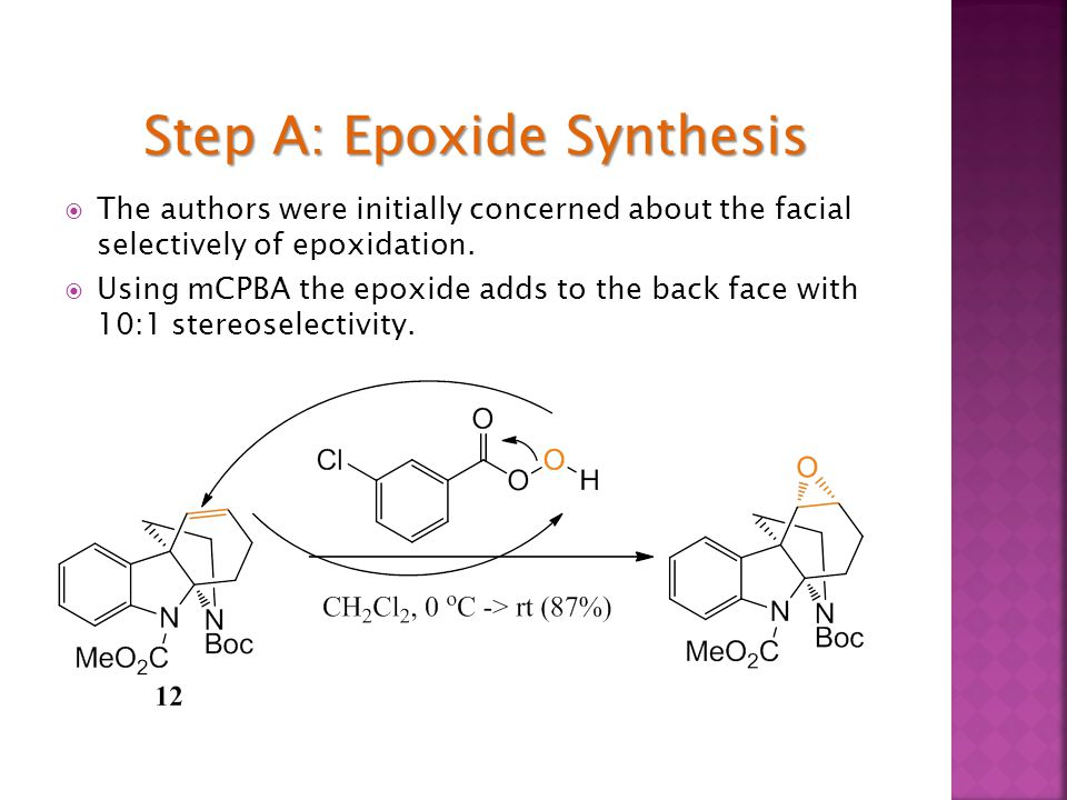  The authors were initially concerned about the facial selectively of epoxidation.