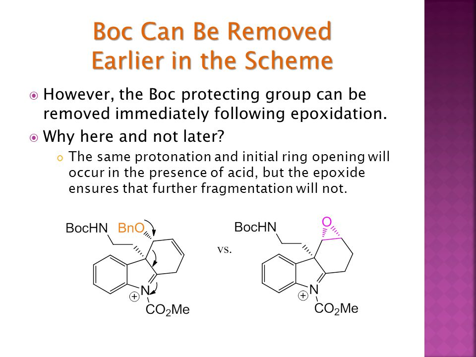  However, the Boc protecting group can be removed immediately following epoxidation.