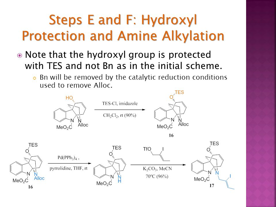  Note that the hydroxyl group is protected with TES and not Bn as in the initial scheme.