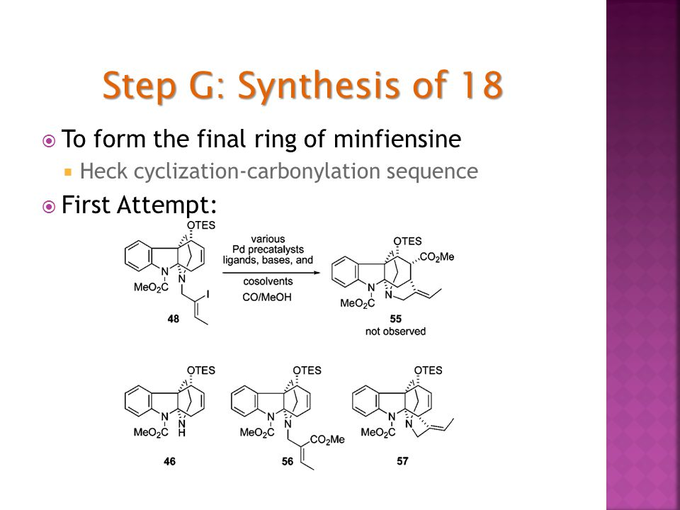  To form the final ring of minfiensine  Heck cyclization-carbonylation sequence  First Attempt: