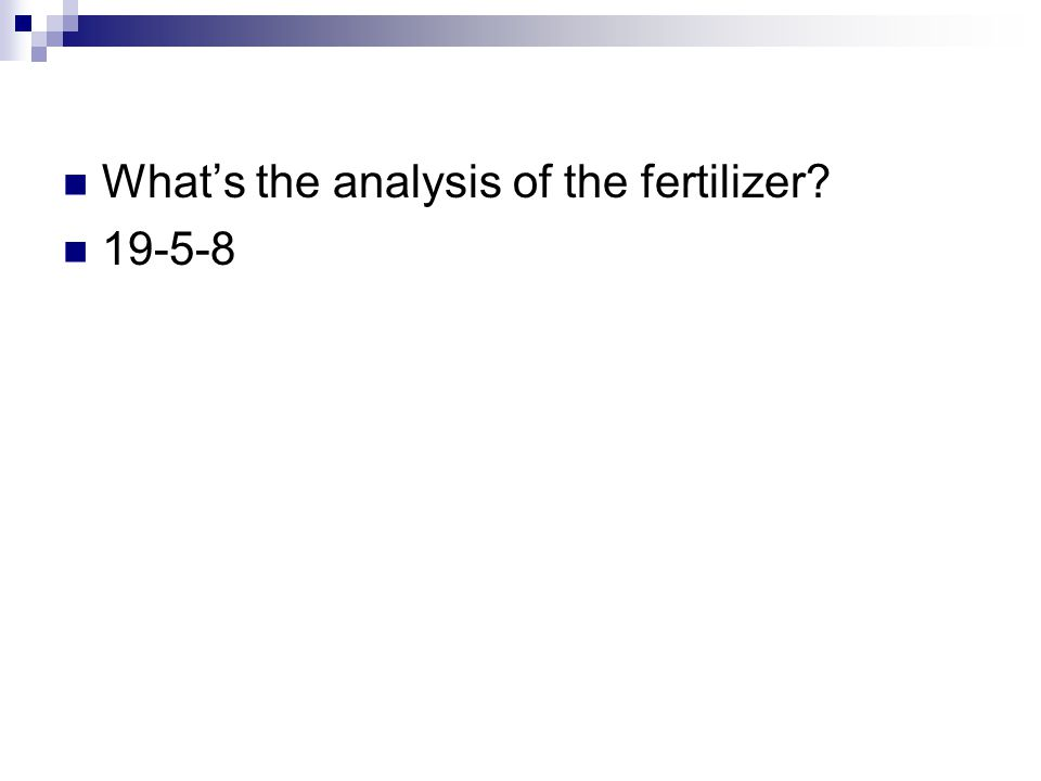 What's the analysis of the fertilizer 19-5-8