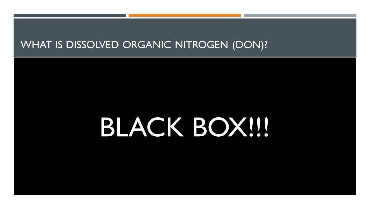WHAT IS DISSOLVED ORGANIC NITROGEN (DON).