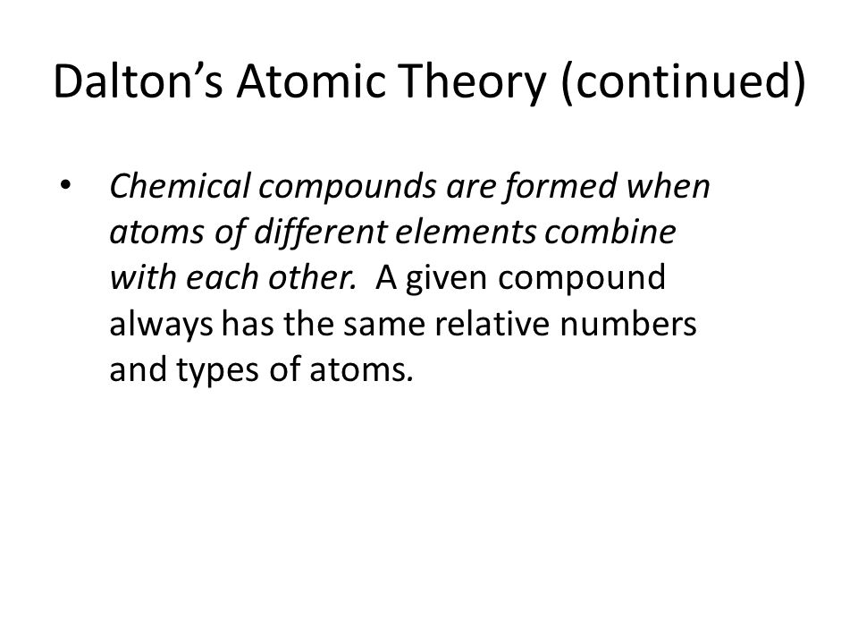 Chemical compounds are formed when atoms of different elements combine with each other. A given compound always has the same relative numbers and type