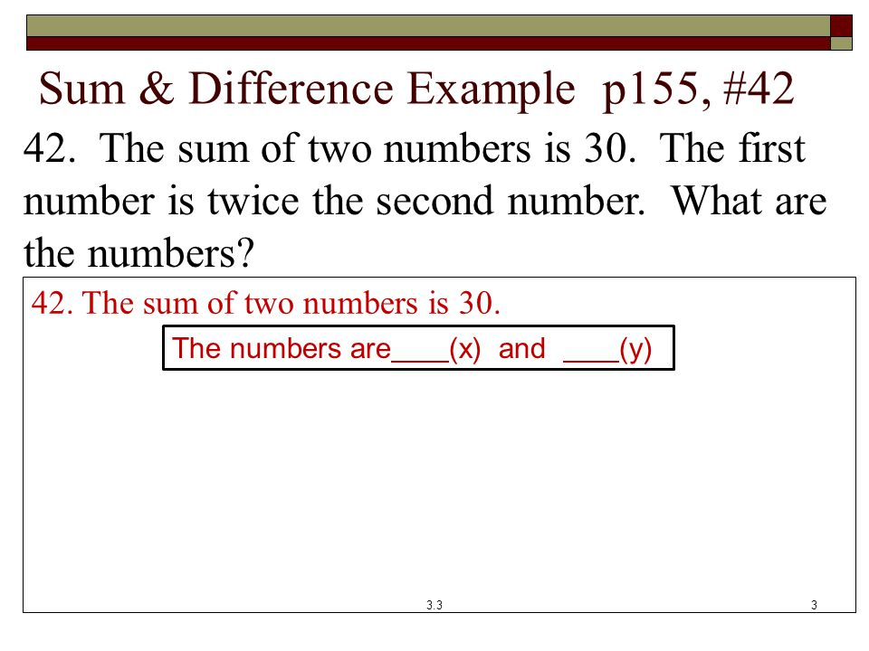 Sum & Difference Example p155, #42 In 2008, there were 146 (t)hreatened plant species and 600 (e)ndangered plant species 42.