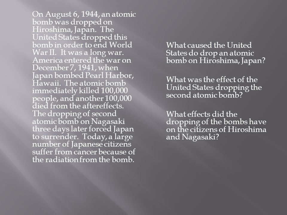 On August 6, 1944, an atomic bomb was dropped on Hiroshima, Japan.