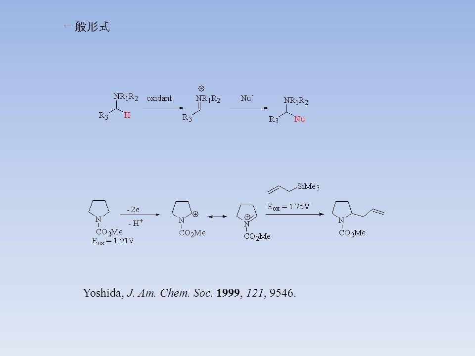 Li, C.-J.J. Am. Chem. Soc., 2005, 127, 3672. Li, C.-J.