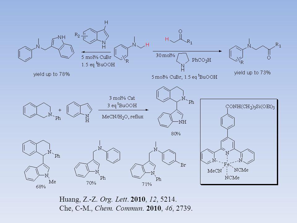Klussmann, M. Chem. Commun. 2009, 45, 3169. Guo, C-C., Chem. Commun. 2009, 45, 953.