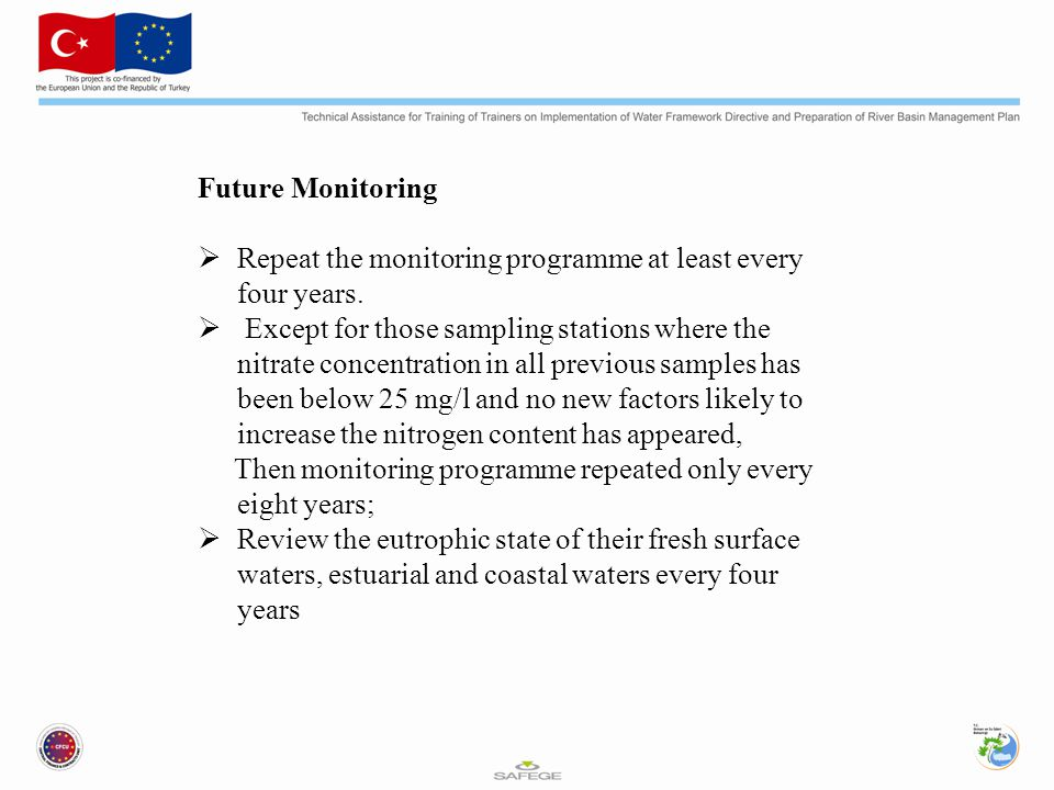 Future Monitoring  Repeat the monitoring programme at least every four years.