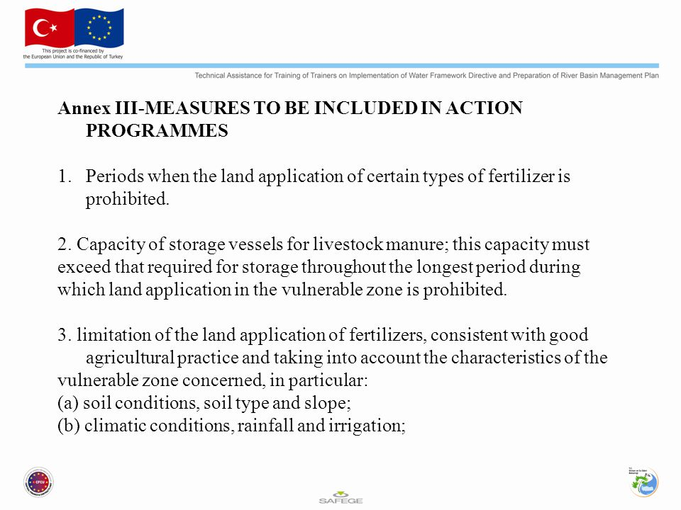 Annex III-MEASURES TO BE INCLUDED IN ACTION PROGRAMMES 1.Periods when the land application of certain types of fertilizer is prohibited.