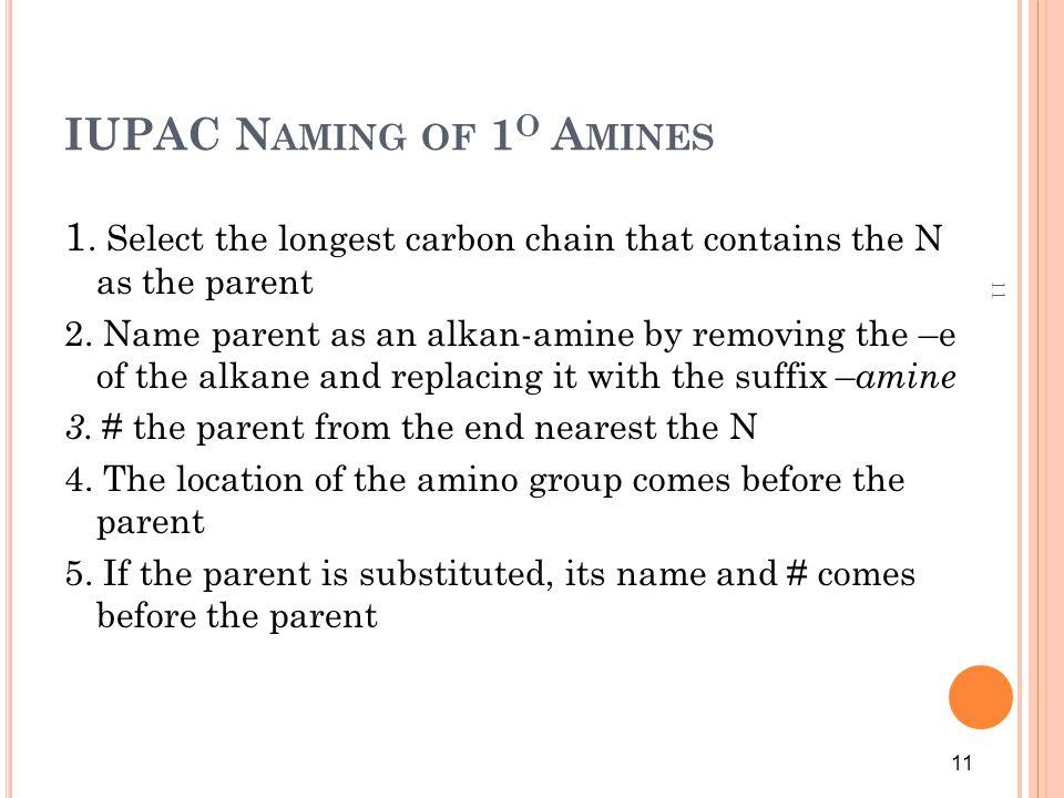 11 IUPAC N AMING OF 1 O A MINES 1.