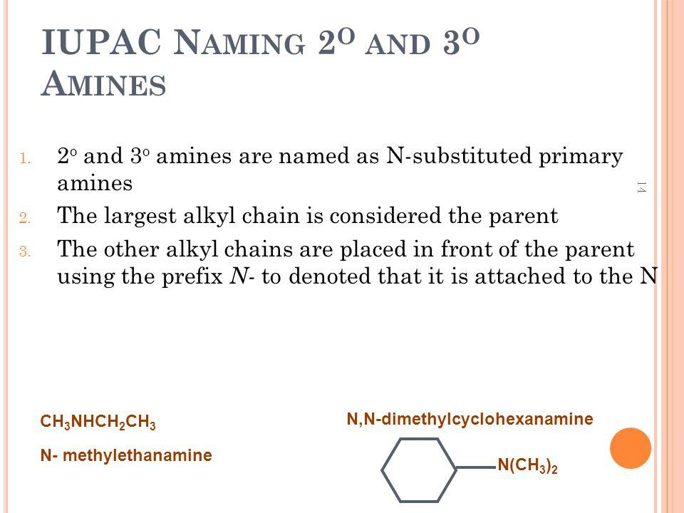 14 IUPAC N AMING 2 O AND 3 O A MINES 1.