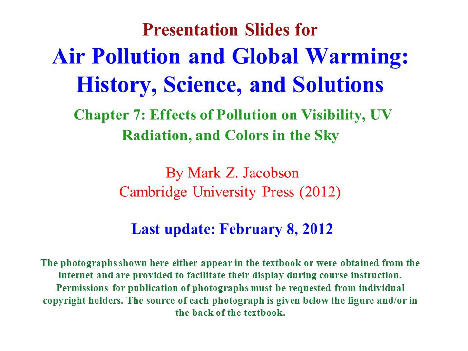 Presentation Slides for Air Pollution and Global Warming: History, Science, and Solutions Chapter 7: Effects of Pollution on Visibility, UV Radiation, and Colors in the Sky By Mark Z.