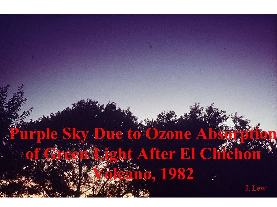 J. Lew Purple Sky Due to Ozone Absorption of Green Light After El Chichon Volcano, 1982