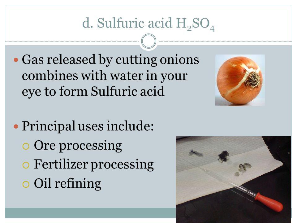 c. Sulfur trioxide SO 3 Primary agent in acid rain SO 3 (l) + H 2 O (l) → H 2 SO 4 (l)