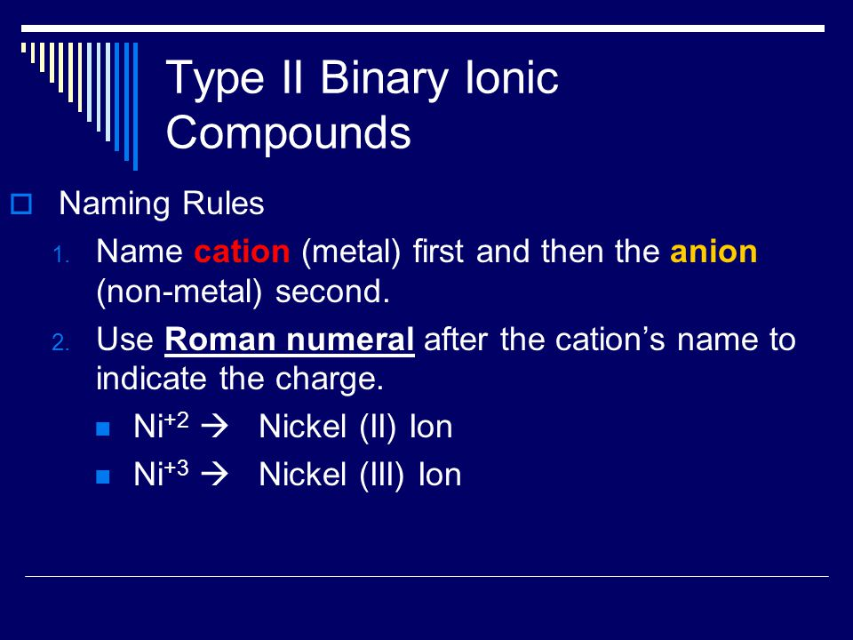 Type II Binary Ionic Compounds  Naming Rules 1.
