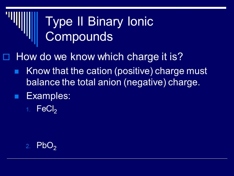 Type II Binary Ionic Compounds  How do we know which charge it is.