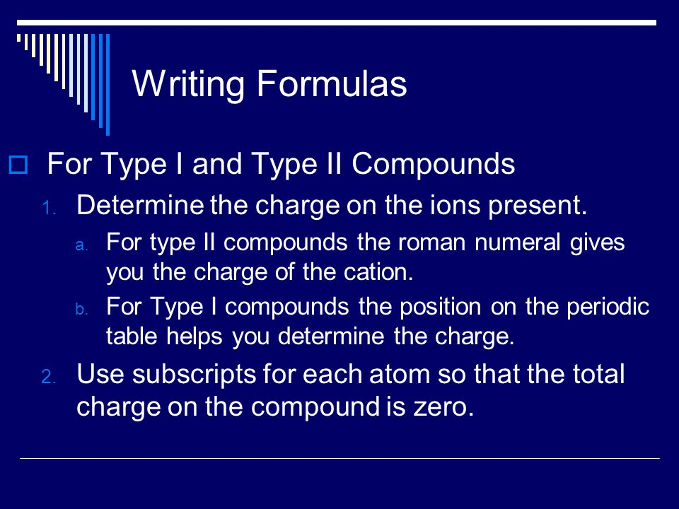 Writing Formulas  For Type I and Type II Compounds 1.