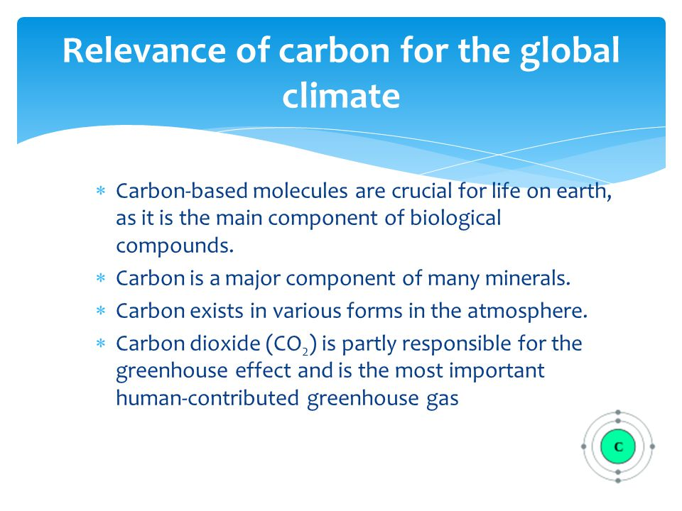 Carbon-based molecules are crucial for life on earth, as it is the main component of biological compounds.
