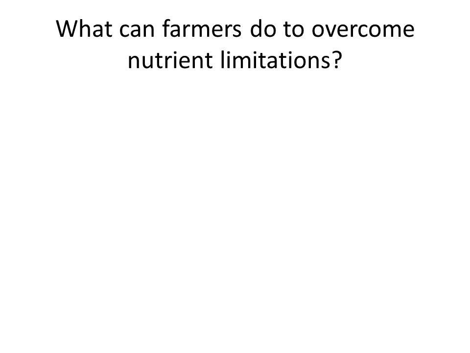 What can farmers do to overcome nutrient limitations