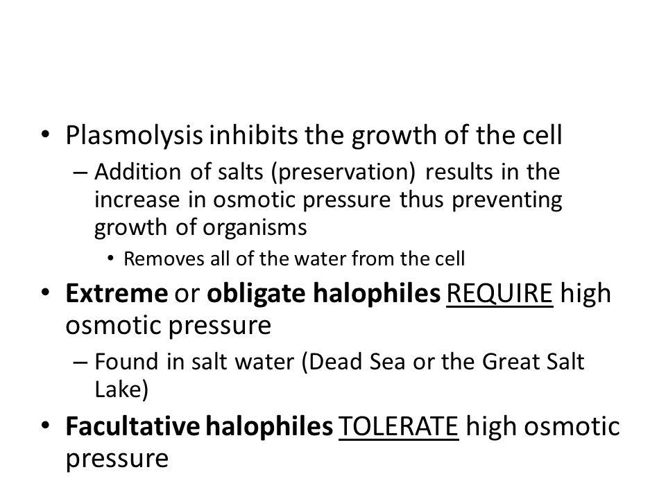 Plasmolysis inhibits the growth of the cell – Addition of salts (preservation) results in the increase in osmotic pressure thus preventing growth of o