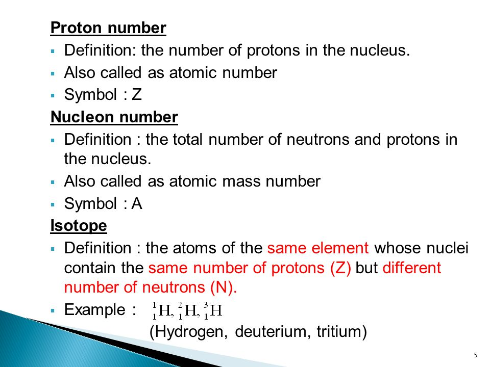 Proton number  Definition: the number of protons in the nucleus.