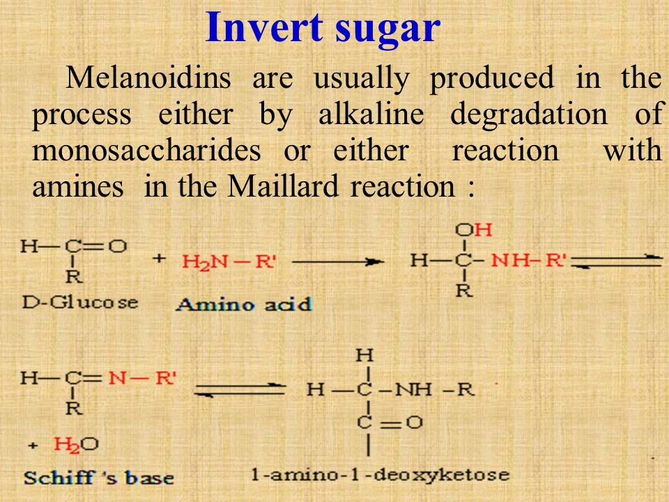 Invert sugar Melanoidins are usually produced in the process either by alkaline degradation of monosaccharides or either reaction with amines in the Maillard reaction :