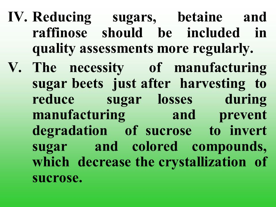 IV.Reducing sugars, betaine and raffinose should be included in quality assessments more regularly.
