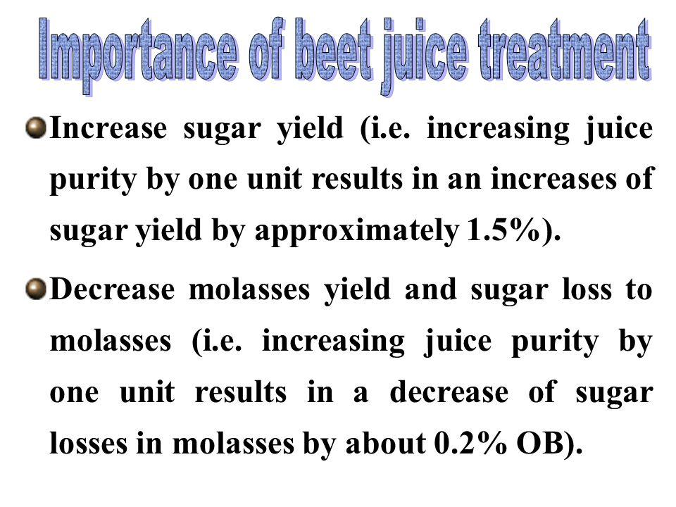 Increase sugar yield (i.e.