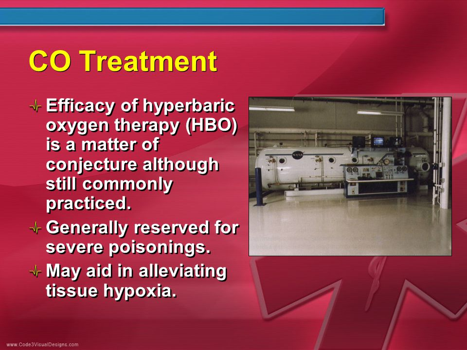 CO Treatment Efficacy of hyperbaric oxygen therapy (HBO) is a matter of conjecture although still commonly practiced. Generally reserved for severe po