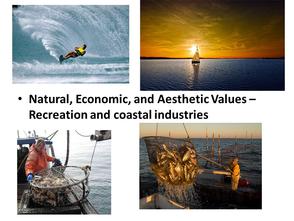 Natural, Economic, and Aesthetic Values – Recreation and coastal industries