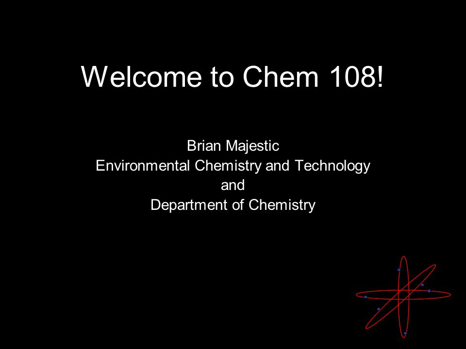 Welcome to Chem 108.