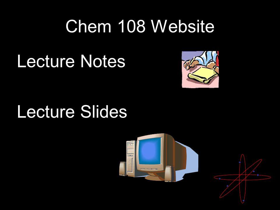 Chem 108 Website Lecture Notes Lecture Slides