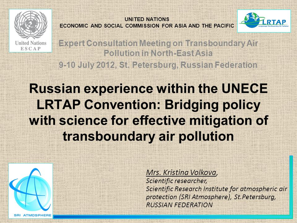 Russian experience within the UNECE LRTAP Convention: Bridging policy with science for effective mitigation of transboundary air pollution Mrs.