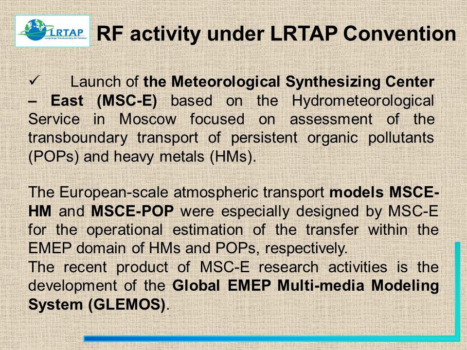 RF activity under LRTAP Convention Launch of the Meteorological Synthesizing Center – East (MSC-E) based on the Hydrometeorological Service in Moscow