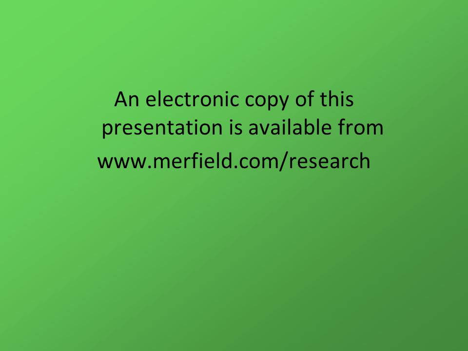 An electronic copy of this presentation is available from www.merfield.com/research