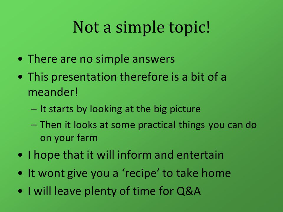 Not a simple topic. There are no simple answers This presentation therefore is a bit of a meander.