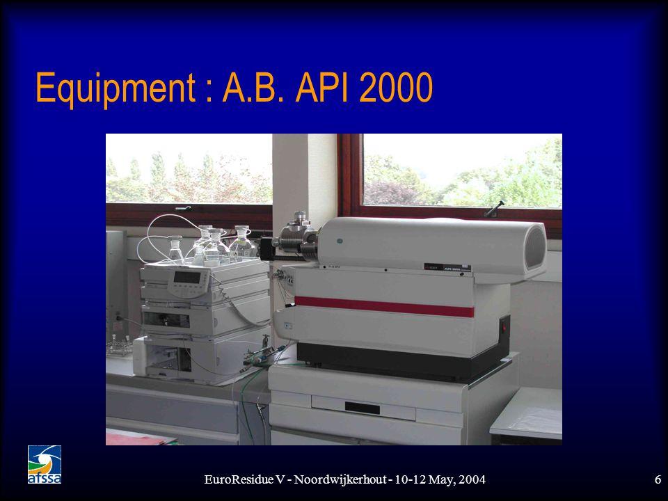 EuroResidue V - Noordwijkerhout - 10-12 May, 20046 Equipment : A.B. API 2000