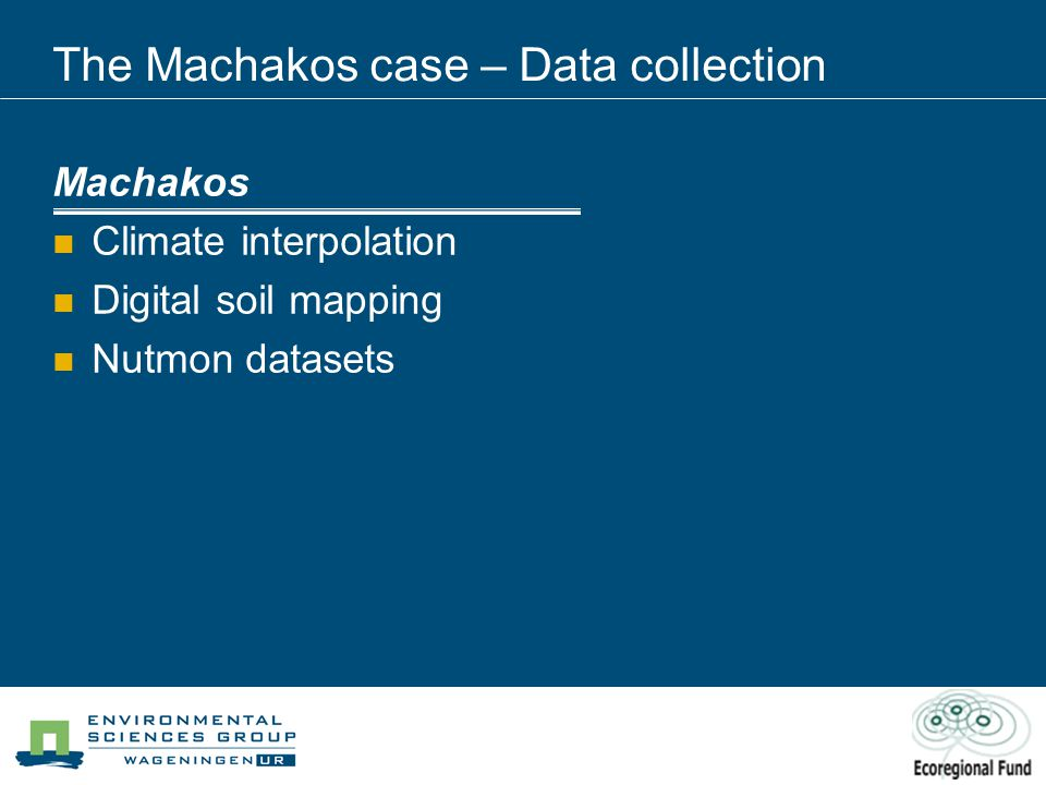 The Machakos case – Data collection Machakos Climate interpolation Digital soil mapping Nutmon datasets