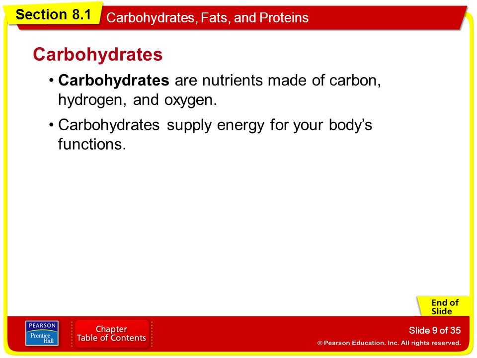 Section 8.1 Carbohydrates, Fats, and Proteins Slide 30 of 35 Protein from animal sources is complete protein.