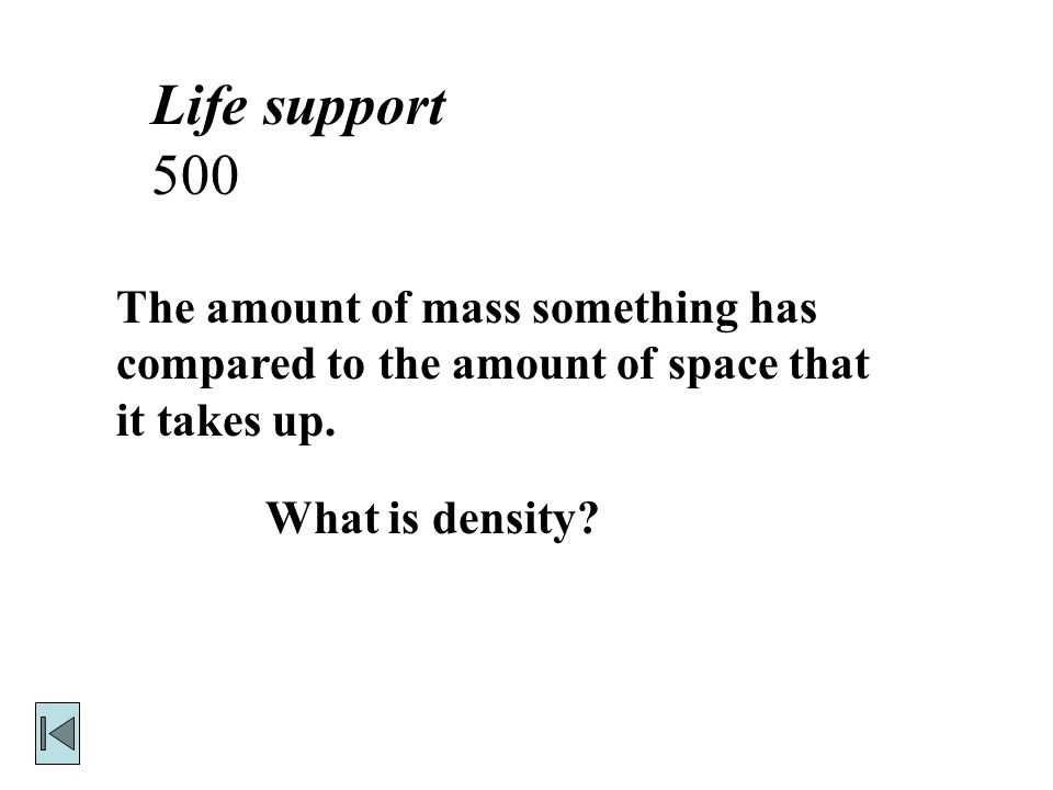 Life support 500 What is density.