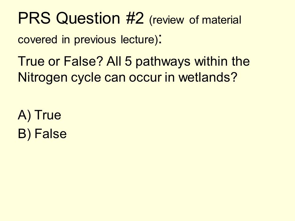 PRS Question #2 (review of material covered in previous lecture) : True or False.