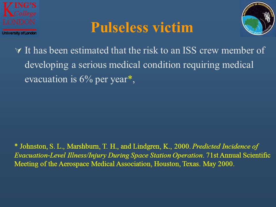 Pulseless victim  The Space Medicine Configuration Control Board of NASA has approved a list of 442 medical conditions (the Patient Condition Database) that appear possible during long duration spaceflight on the ISS.