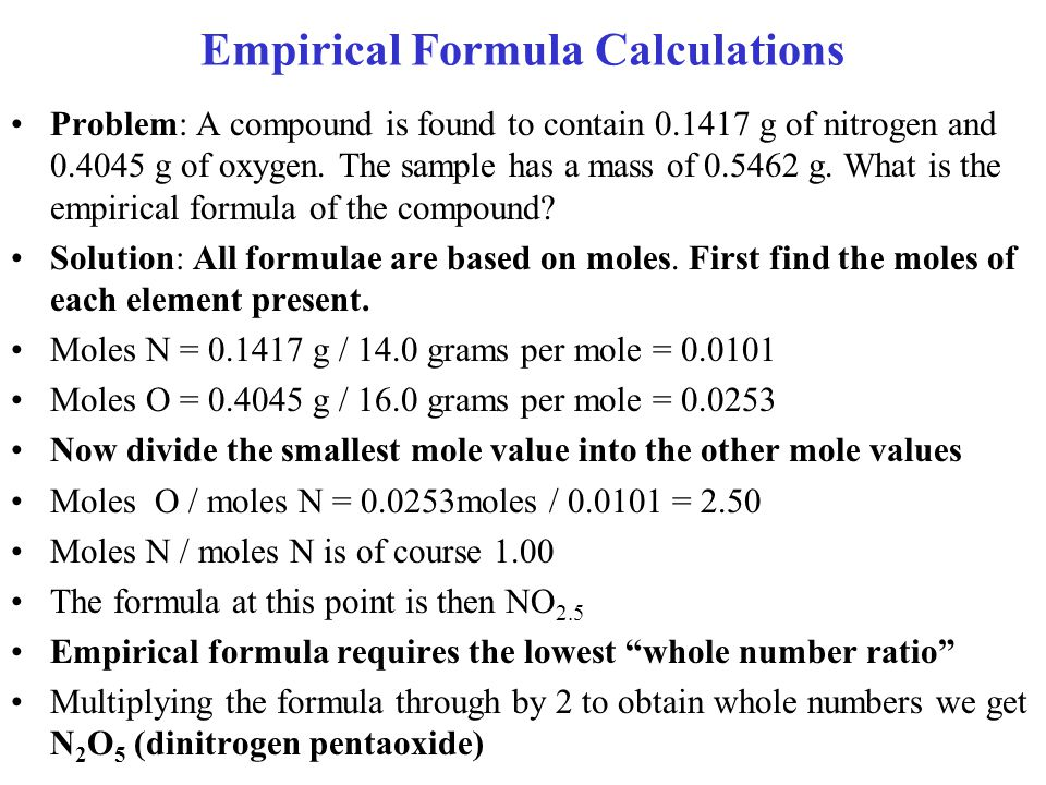 Empirical Formula Calculations Problem: A compound is found to contain 0.1417 g of nitrogen and 0.4045 g of oxygen.