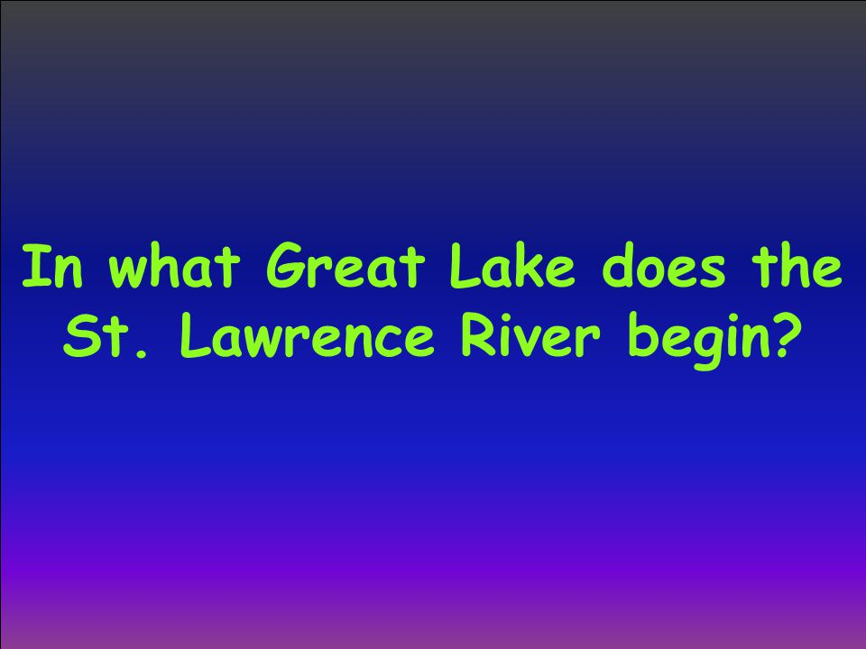 In what Great Lake does the St. Lawrence River begin?