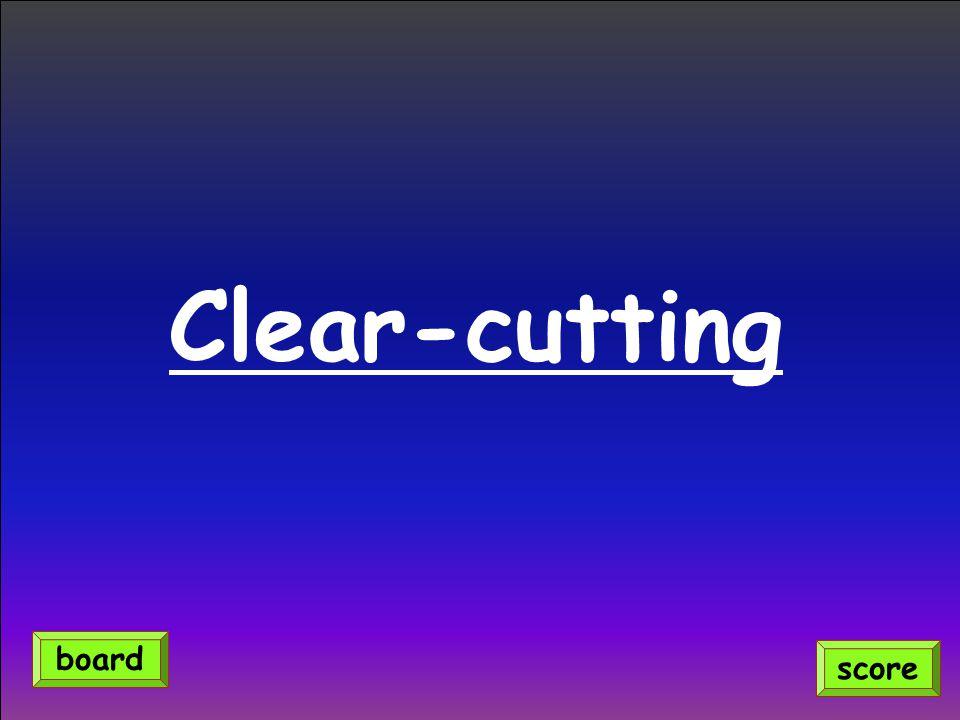 Clear-cutting score board