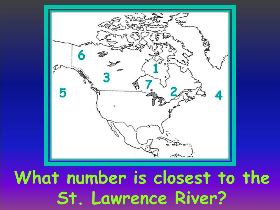 What number is closest to the St. Lawrence River